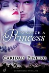 To Catch a Princess - Caridad Piñeiro