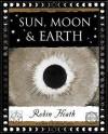 Sun, Moon And Earth - Robin Heath