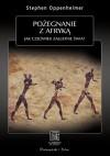 Pożegnanie z Afryką. Jak człowiek zaludnił świat - Stephen Oppenheimer