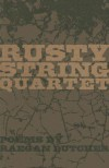 Rusty String Quartet - Raegan Butcher