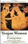The Trojan Women - Euripides, Alan Shapiro