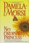 No Ordinary Princess - Pamela Morsi