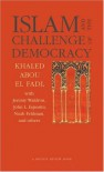 "Islam and the Challenge of Democracy: A ""Boston Review"" Book - Khaled Abou El Fadl, Joshua Cohen, Deborah Chasman"