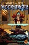 Moonsinger - Andre Norton