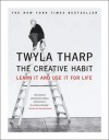 The Creative Habit: Learn It and Use It for Life - Twyla Tharp