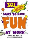 301 More Ways to Have Fun at Work - Dave Hemsath