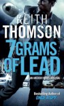 Seven Grams of Lead - Keith Thomson