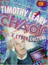 Chaos & Cyber Culture - Timothy Leary, Michael Horowitz