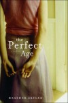 The Perfect Age - Heather Skyler