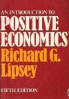 An Introduction To Positive Economics - Richard G. Lipsey