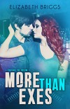More Than Exes (Chasing The Dream) - Elizabeth Briggs