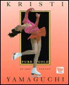 Kristi Yamaguchi: Pure Gold - Jeff Savage