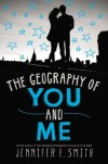 The Geography of You and Me - Jennifer E. Smith