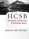 The Holy Bible: HCSB Digital Text Edition: Holman Christian Standard Bible Optimized for Digital Readers - Holman Bible Editorial Staff