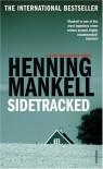 Sidetracked (Wallander #5) - Henning Mankell