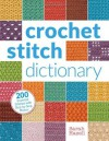 Crochet Stitch Dictionary: 200 Essential Stitches with Step-by-Step Photos - Sarah Hazell
