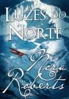 Luzes do Norte (Capa Mole) - Nora Roberts