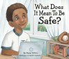 What Does it Mean to Be Safe? - Rana DiOrio, Sandra Salsbury