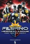 The Filipino Heroes League: The Sword - Paolo Fabregas, Budjette Tan