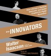 The Innovators: How a Group of Hackers, Geniuses, and Geeks Created the Digital Revolution - Dennis Boutsikaris, Walter Isaacson, Walter Isaacson