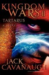 Tartarus: Kingdom Wars II: A Novel - Jack Cavanaugh