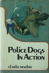 Police Dogs in Action - Clarke Newlon