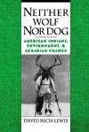 Neither Wolf Nor Dog: American Indians, Environment, & Agrarian Change - David Rich Lewis