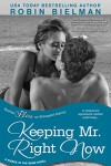 Keeping Mr. Right Now: A Kisses in the Sand Novel (Entangled Bliss) - Robin Bielman