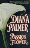 Passion Flower - Diana Palmer