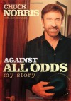 Against All Odds: My Story - Chuck Norris, Ken Abraham