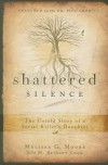 Shattered Silence: The Untold Story of a Serial Killer's Daughter - Melissa G. Moore, M. Bridget Cook