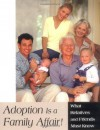 Adoption Is a Family Affair!: What Relatives and Friends Must Know - Patricia Irwin Johnston