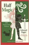 Half Magic - Edward Eager,  N. M. Bodecker (Illustrator),  Jack Gantos (Introduction)