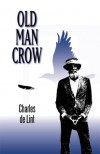 Old Man Crow - Charles de Lint