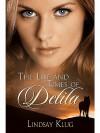 The Life and Times of Delila - Lindsay Klug