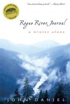 Rogue River Journal: A Winter Alone - John Daniel
