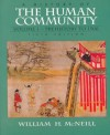 A History of the Human Community 1: Prehistory to 1500 - William Hardy McNeill