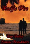 Pacific Fire - Guy Bailey, Simone Beaudelaire