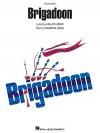 Brigadoon: Vocal Score - Frederick Loewe, Alan Jay Lerner