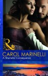 A Shameful Consequence - Carol Marinelli