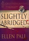 Slightly Abridged: A Nine Muses Mystery: Erato - Ellen Pall