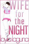 Boy Wife 1: Wife for the Night - Layla Laguna