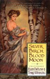 Silver Birch, Blood Moon - Patricia A. McKillip, Tanith Lee, Michael Cadnum, Robin McKinley, Ellen Datlow, India Edghill, Caitlín R. Kiernan, Nalo Hopkinson, Nancy Kress, Garry Douglas Kilworth, Terri Windling, Melanie Tem, Harvey Jacobs, Susan Wade, Wendy Wheeler, Pat York, Russell William Asplun