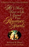 All I Need To Know In Life I Learned From Romance Novels - Victoria M. Johnson