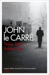 Tinker Tailor Soldier Spy (George Smiley, #5) - John le Carré