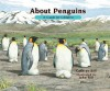 About Penguins: A Guide for Children - Cathryn Sill, John Sill