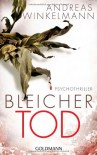 Bleicher Tod: Psychothriller - Andreas Winkelmann