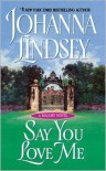 Say You Love Me (Malory Family Series) - Johanna Lindsey