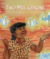 Two Mrs. Gibsons - Toyomi Igus