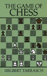 The Game of Chess - Siegbert Tarrasch